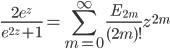 \displaystyle\frac{2e^{z}}{e^{2z}+1}=\sum_{m=0}^{\infty}\frac{E_{2m}}{(2m)!}z^{2m}