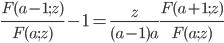 \displaystyle\frac{F(a-1;z)}{F(a;z)}-1=\frac{z}{(a-1)a}\frac{F(a+1;z)}{F(a;z)}