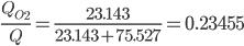 \displaystyle\frac{Q_{O_2}}{Q} = \displaystyle\frac{23.143}{23.143 + 75.527} = 0.23455