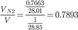 \displaystyle\frac{V_{N_2}}{V} = \displaystyle\frac{\displaystyle\frac{0.7663}{28.01}}{\displaystyle\frac{1}{28.85}} = 0.7893