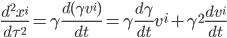 \displaystyle\frac{d^2x^i}{d\tau^2} = \gamma\displaystyle\frac{d(\gamma v^i)}{dt} = \gamma\displaystyle\frac{d\gamma}{dt}v^i + \gamma^2\displaystyle\frac{dv^i}{dt}