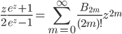 \displaystyle\frac{z}{2}\frac{e^{z}+1}{e^{z}-1}=\sum_{m=0}^{\infty}\frac{B_{2m}}{(2m)!}z^{2m}