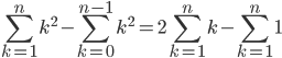 \displaystyle\sum_{k=1}^{n}k^2-\sum_{k=0}^{n-1}k^2=2 \sum_{k=1}^{n}k-\sum_{k=1}^{n}1
