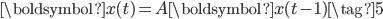 \displaystyle{ \boldsymbol{x}(t) = A \boldsymbol{x}(t-1) \tag{5} }