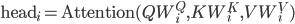 \displaystyle{ \text{head} _ i = \text{Attention}(QW _ i^ Q, KW _ i^ K, VW _ i^ V) }