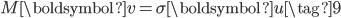 \displaystyle{ M \boldsymbol{v} = \sigma \boldsymbol{u} \tag{9} }