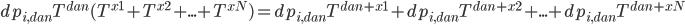 \displaystyle{ dp_{i,dan} T^{dan} (T^{x1} + T^{x2} + ... + T^{xN}) = dp_{i,dan} T^{dan+x1} + dp_{i,dan} T^{dan+x2} + ... + dp_{i,dan} T^{dan+xN} }