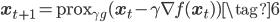 \displaystyle{\bf x}_{t+1} = {\rm prox}_{\gamma g}({\bf x}_t - \gamma \nabla f({\bf x}_t)) \tag{6}