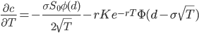 \displaystyle{\frac{\partial c}{\partial T}}=-\displaystyle{\frac{\sigma S_0 \phi(d)}{2\sqrt{T}}}-rKe^{-rT}\Phi(d-\sigma\sqrt{T})