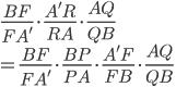\displaystyle{\frac{BF}{FA'}\cdot  \frac{A'R}{RA}  \cdot \frac{AQ}{QB} \\ = \frac{BF}{FA'}\cdot  \frac{BP}{PA}  \cdot  \frac{A'F}{FB}  \cdot \frac{AQ}{QB} }