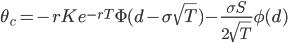 \displaystyle{\theta_{c}=-rKe^{-rT}\Phi(d-\sigma\sqrt{T})-\frac{\sigma S}{2\sqrt{T}}\phi(d)}\