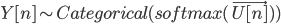 \displaystyle{Y[n] \sim Categorical(softmax(\vec{U[n]}))}