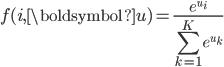 \displaystyle{f(i, \boldsymbol{u}) = \frac{e^{u_i}}{\sum_{k=1}^K e^{u_k}}}