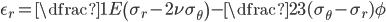 \epsilon_r = \dfrac{1}{E} \left(\sigma_r - 2\nu \sigma_{\theta}\right) - \dfrac{2}{3}(\sigma_{\theta} - \sigma_{r})\phi