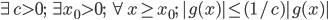 \exists c > 0;\;\exists x_0 > 0;\;\forall x \geq x_0;\; |g(x)| \leq (1/c) |g(x)|