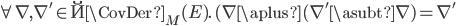 \forall\, \nabla, \nabla' \in \u{\CovDer}_M(E).\, (\nabla \aplus (\nabla' \asubt \nabla)  = \nabla'