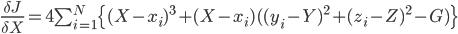 \frac{\delta J}{\delta X}=4\sum_{i=1}^{N}\{(X-x_i)^3+(X-x_i)((y_i-Y)^2+(z_i-Z)^2-G)\}