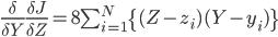 \frac{\delta}{\delta Y}\frac{\delta J}{\delta Z}=8\sum_{i=1}^{N}\{(Z-z_i)(Y-y_i)\}