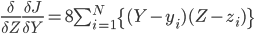 \frac{\delta}{\delta Z}\frac{\delta J}{\delta Y}=8\sum_{i=1}^{N}\{(Y-y_i)(Z-z_i)\}