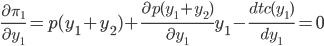 \frac{\partial \pi_1}{\partial y_1} = p(y_1+y_2)+\frac{\partial p(y_1+y_2)}{\partial y_1}y_1-\frac{dtc(y_1)}{dy_1} = 0