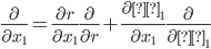 \frac{\partial }{ \partial x_1} = \frac{\partial r }{ \partial x_1} \frac{\partial }{ \partial r } + \frac{\partial θ_1 }{ \partial x_1} \frac{\partial }{ \partial θ_1}