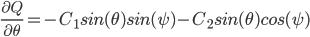 \frac{\partial Q}{\partial \theta}=-C_1sin(\theta)sin(\psi)-C_2sin(\theta)cos(\psi)