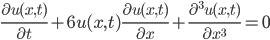 \frac{\partial u(x,t)}{\partial t} + 6u(x,t)\frac{\partial u(x,t)}{\partial x} + \frac{\partial^3 u(x,t)}{\partial x^3}=0