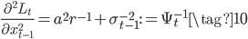 \frac{\partial^{2} L_t}{\partial x_{t-1}^{2}}=a^{2}r^{-1}+\sigma_{t-1}^{-2}:=\Psi_t^{-1} \tag{10}
