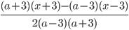 \frac{(a+3)(x+3)-(a-3)(x-3)}{2(a - 3)(a+3)}