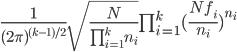 \frac{1}{(2\pi)^{(k-1)/2}}\sqrt{\frac{N}{\prod_{i=1}^k n_i}}\prod_{i=1}^k (\frac{Nf_i}{n_i})^{n_i}