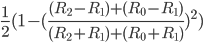 \frac{1}{2}(1-(\frac{(R_2-R_1)+(R_0-R_1)}{(R_2+R_1)+(R_0+R_1)})^2)