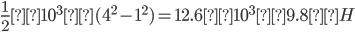 \frac{1}{2}×10^3×(4^2-1^2)=12.6×10^3×9.8×H