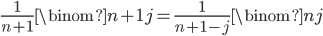 \frac{1}{n+1}\binom{n+1}{j}=\frac{1}{n+1-j}\binom{n}{j}
