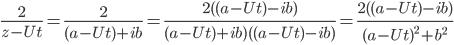 \frac{2}{z-Ut}=\frac{2}{(a-Ut)+ib}=\frac{2((a-Ut)-ib)}{(a-Ut)+ib)((a-Ut)-ib)}=\frac{2((a-Ut)-ib)}{(a-Ut)^2+b^2}