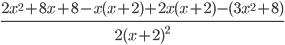 \frac{2x ^{2}+8x+8-x(x+2)+2x(x+2)-(3x ^{2}+8)}{2(x+2)^{2}}