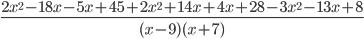 \frac{2x ^{2}-18x - 5x + 45 + 2x ^{2}+ 14x + 4x + 28 - 3x ^{2}-13x+8}{(x-9)(x+7)}