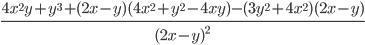 \frac{4x ^{2}y +y ^{3} +(2x-y)(4x ^{2}+y ^{2}-4xy)-(3y ^{2} +4x ^{2} )(2x-y) }{(2x-y) ^{2}}{}