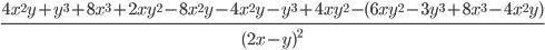 \frac{4x ^{2}y +y ^{3} +8x ^{3}+2xy ^{2}-8x ^{2}y-4x ^{2}y -y ^{3}+4xy ^{2}-(6xy ^{2}-3y ^{3}+8x ^{3}-4x ^{2}y ) }{(2x-y) ^{2}}{}