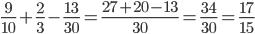 \frac{9}{10}+\frac{2}{3}-\frac{13}{30}=\frac{27+20-13}{30}=\frac{34}{30}=\frac{17}{15}
