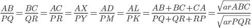 \frac{AB}{PQ}=\frac{BC}{QR}=\frac{AC}{PR}=\frac{AX}{PY}=\frac{AD}{PM}=\frac{AL}{PK}=\frac{AB+BC+CA}{PQ+QR+RP}= \frac{\sqrt{arABC}}{\sqrt{arPQR}}