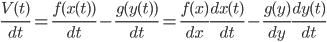 \frac{V(t)}{dt} = \frac{f(x(t))}{dt}-\frac{g(y(t))}{dt}=\frac{f(x)}{dx}\frac{dx(t)}{dt}-\frac{g(y)}{dy}\frac{dy(t)}{dt}