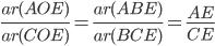 \frac{ar(AOE)}{ar(COE)}=\frac{ar(ABE)}{ar(BCE)}=\frac{AE}{CE}