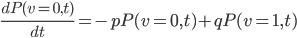 \frac{d P(v=0,t)}{dt}=-p P(v=0,t)  + q P(v=1,t)