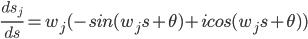 \frac{d s_j}{ds}=w_j (-sin(w_j s+\theta) +i cos(w_j s+\theta))