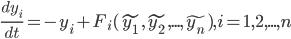 \frac{d y_i}{dt} = -y_i + F_i(\tilde{y_1},\tilde{y_2},...,\tilde{y_n}),i=1,2,...,n