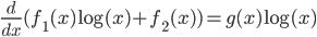 \frac{d}{dx} (f_1(x)\log(x) + f_2(x)) = g(x)\log(x)