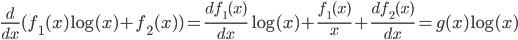 \frac{d}{dx}(f_1(x)\log(x)+f_2(x)) = \frac{d f_1(x)}{dx}\log(x) + \frac{f_1(x)}{x} + \frac{d f_2(x)}{dx} =g(x)\log(x)