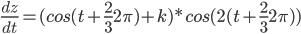 \frac{dz}{dt}=(cos(t+\frac{2}{3}2\pi)+k)*cos(2(t+\frac{2}{3}2\pi))