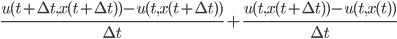 \frac{u(t+\Delta t,x(t+\Delta t))-u(t,x(t+\Delta t))}{\Delta t}+\frac{u(t,x(t+\Delta t))-u(t,x(t))}{\Delta t}