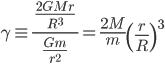 \gamma \equiv \frac{\,\,\,\displaystyle\frac{2GMr}{R^3}\,\,\,}{\displaystyle\frac{Gm}{r^2}} = \displaystyle\frac{2M}{m}\left(\frac{r}{R}\right)^3